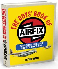 The Boys' Book of Airfix